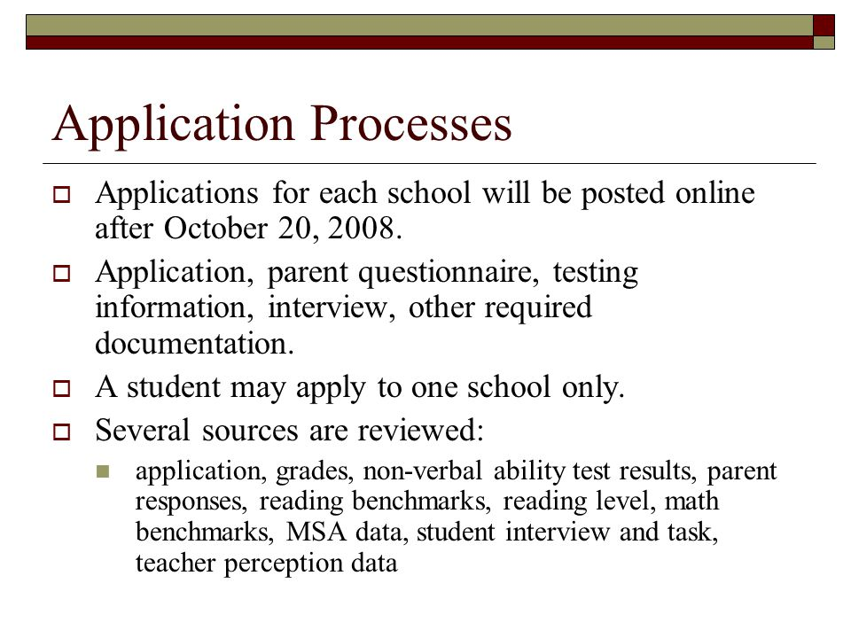 Application Processes  Applications for each school will be posted online after October 20, 2008.