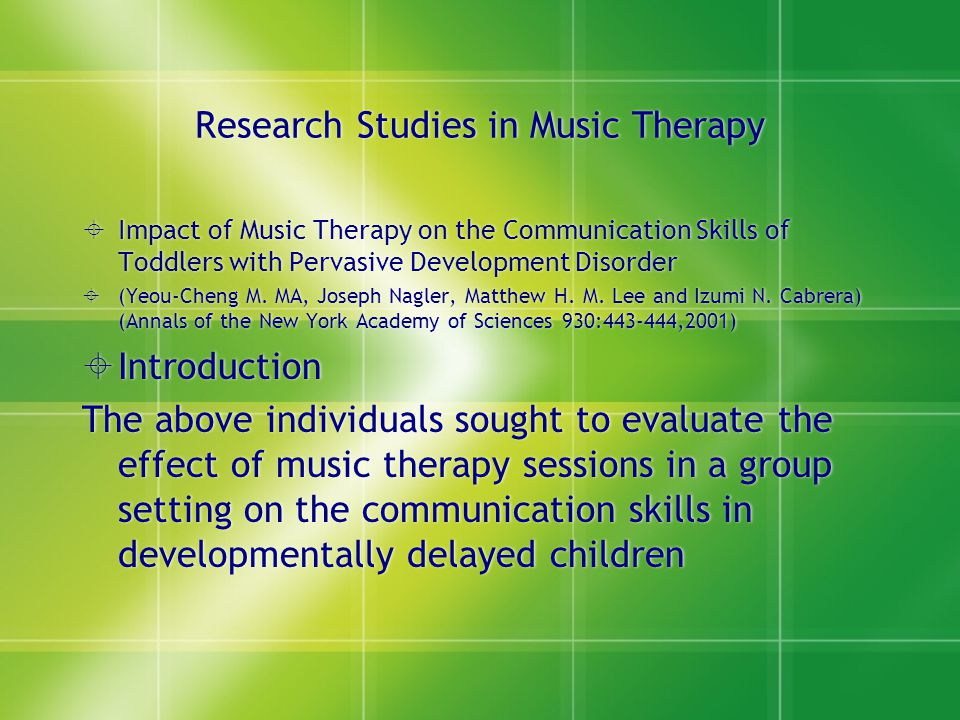 Research Studies in Music Therapy  Impact of Music Therapy on the Communication Skills of Toddlers with Pervasive Development Disorder  (Yeou-Cheng