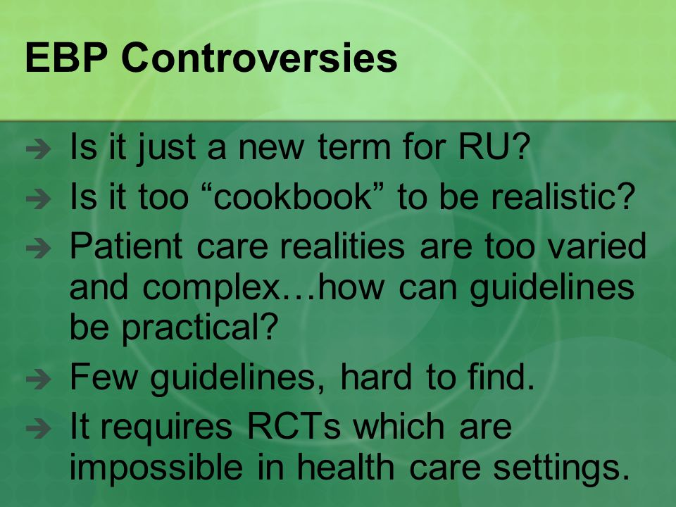 EBP Controversies  Is it just a new term for RU.  Is it too cookbook to be realistic.