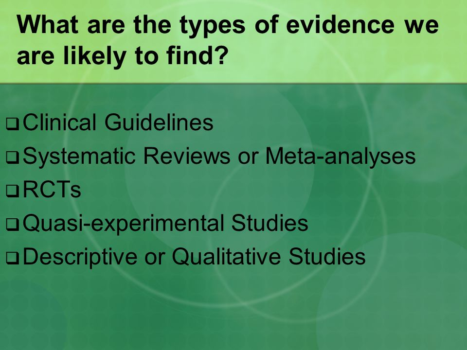 What are the types of evidence we are likely to find.