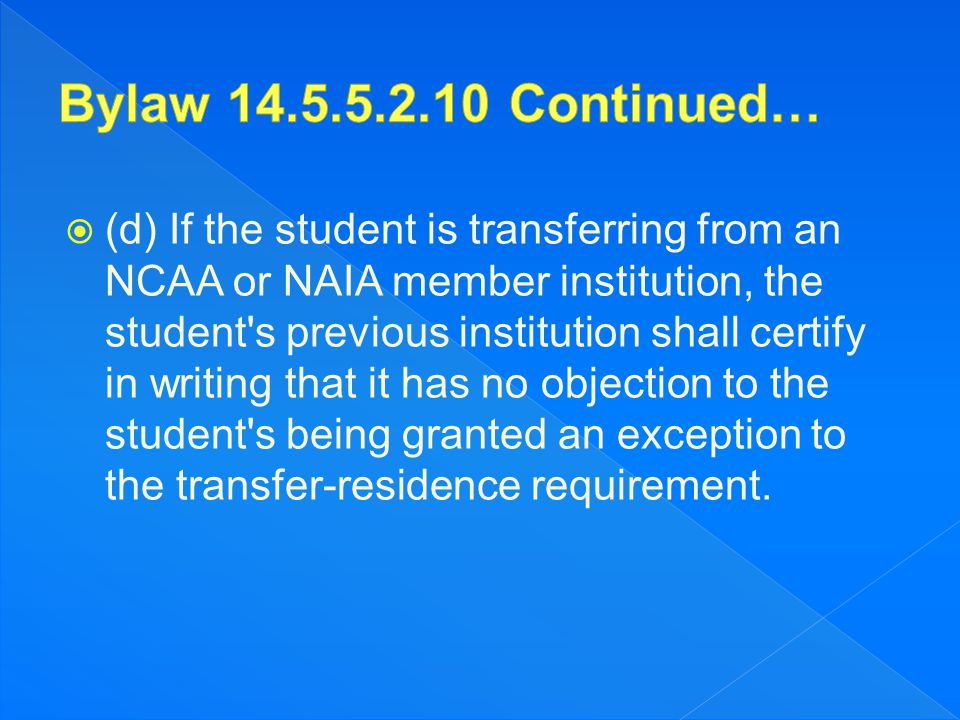  (d) If the student is transferring from an NCAA or NAIA member institution, the student's previous institution shall certify in writing that it has