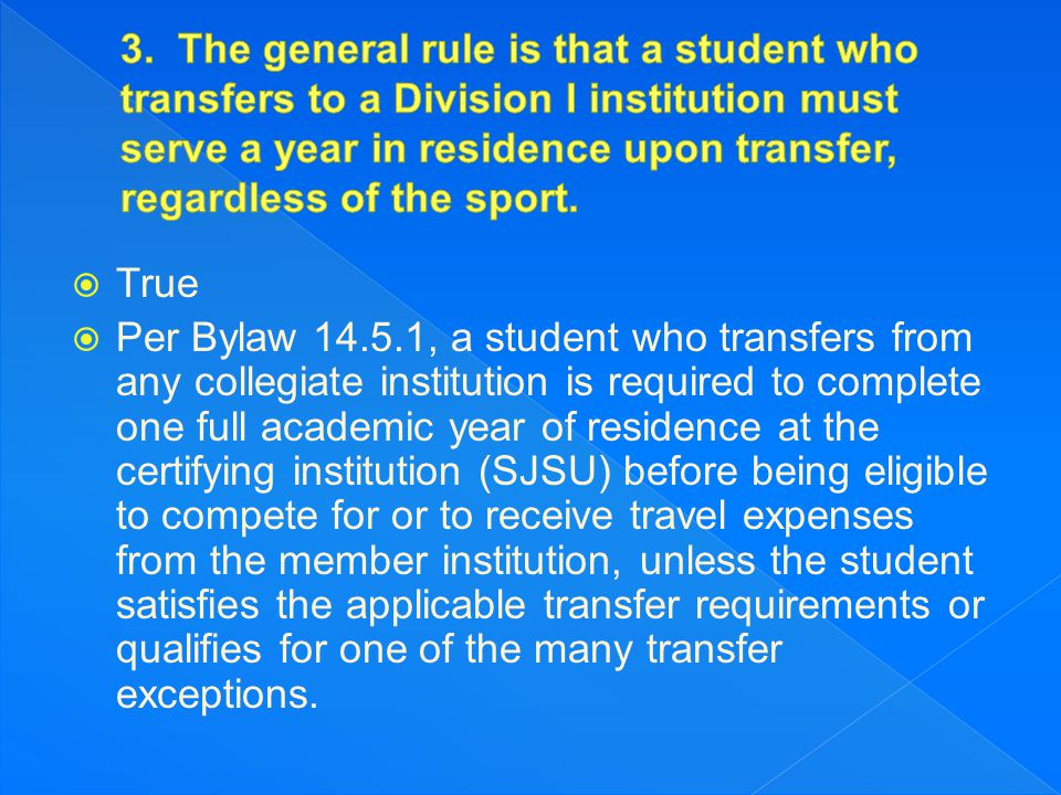  False  Per Bylaw 14.02.13, a summer term shall not be used to satisfy a term of residence.