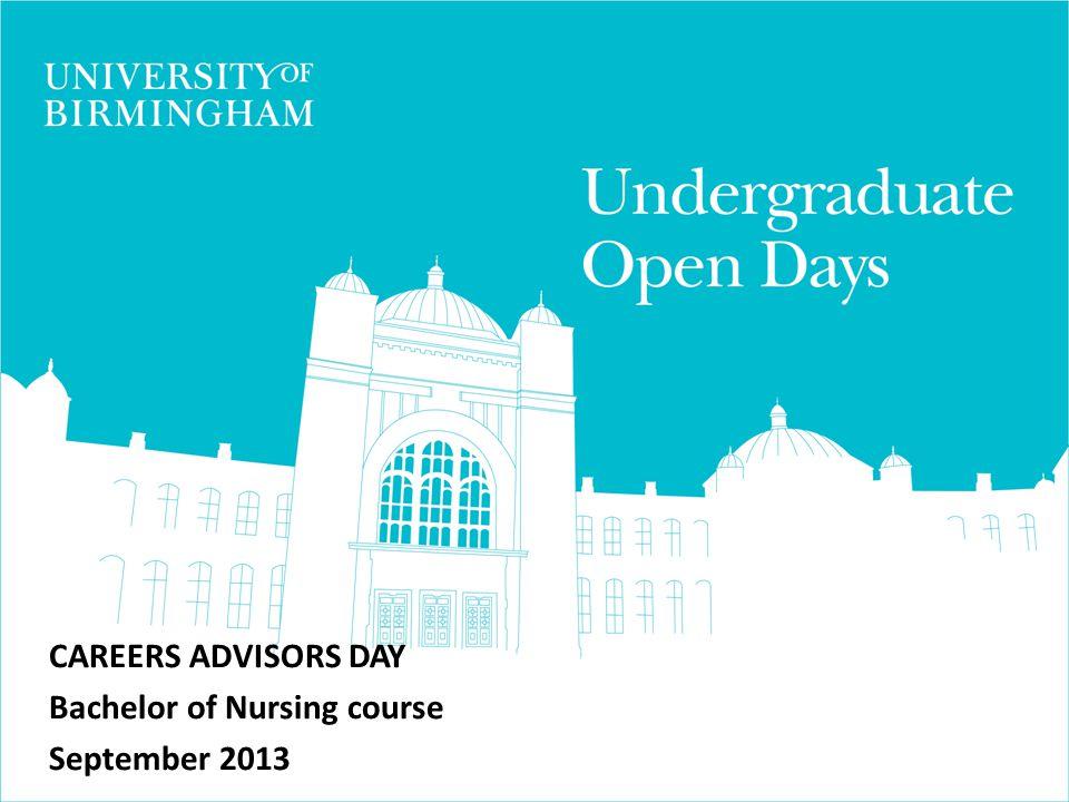 CAREERS ADVISORS DAY Bachelor of Nursing course September 2013