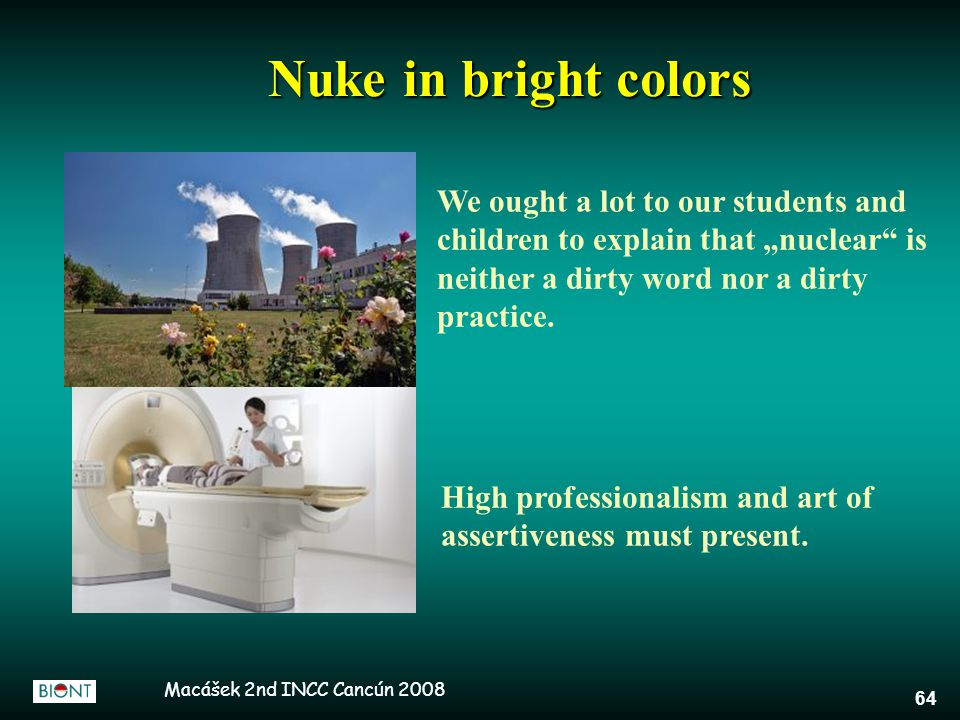 """Macášek 2nd INCC Cancún 2008 64 Nuke in bright colors We ought a lot to our students and children to explain that """"nuclear"""" is neither a dirty word no"""