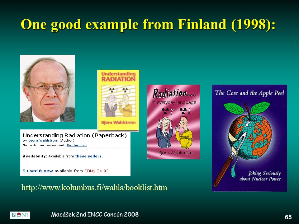 Macášek 2nd INCC Cancún 2008 65 One good example from Finland (1998): http://www.kolumbus.fi/wahls/booklist.htm