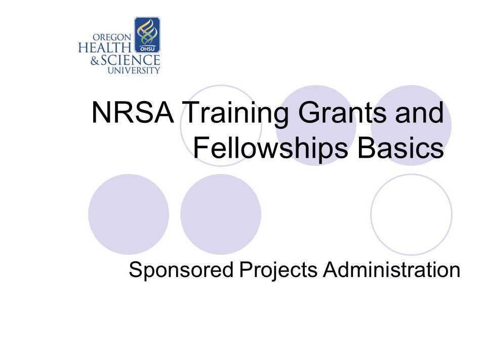 NRSA Training Grants and Fellowships Basics Sponsored Projects Administration