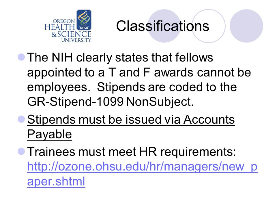 Classifications The NIH clearly states that fellows appointed to a T and F awards cannot be employees.