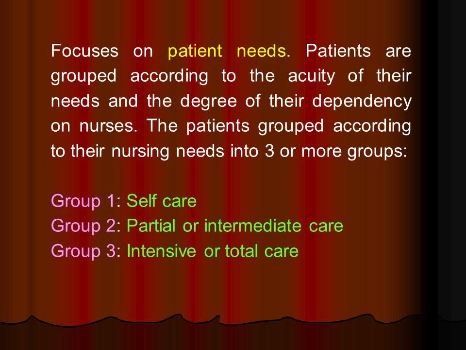 Focuses on patient needs.