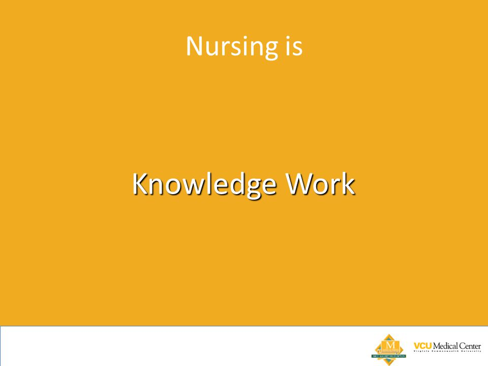 Nursing is Knowledge Work