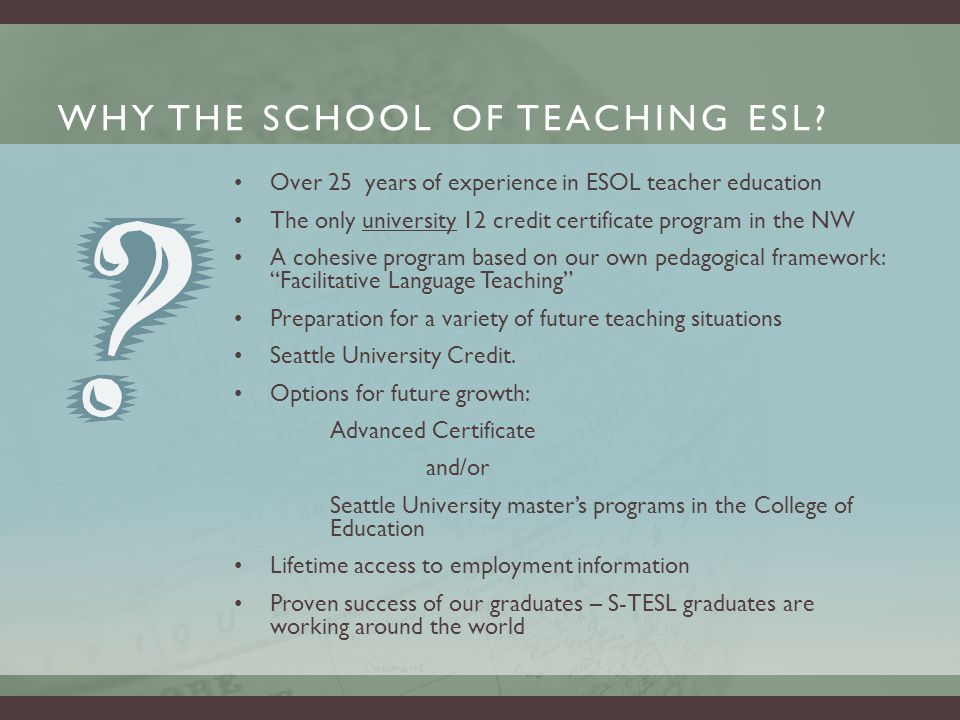 WHY THE SCHOOL OF TEACHING ESL.