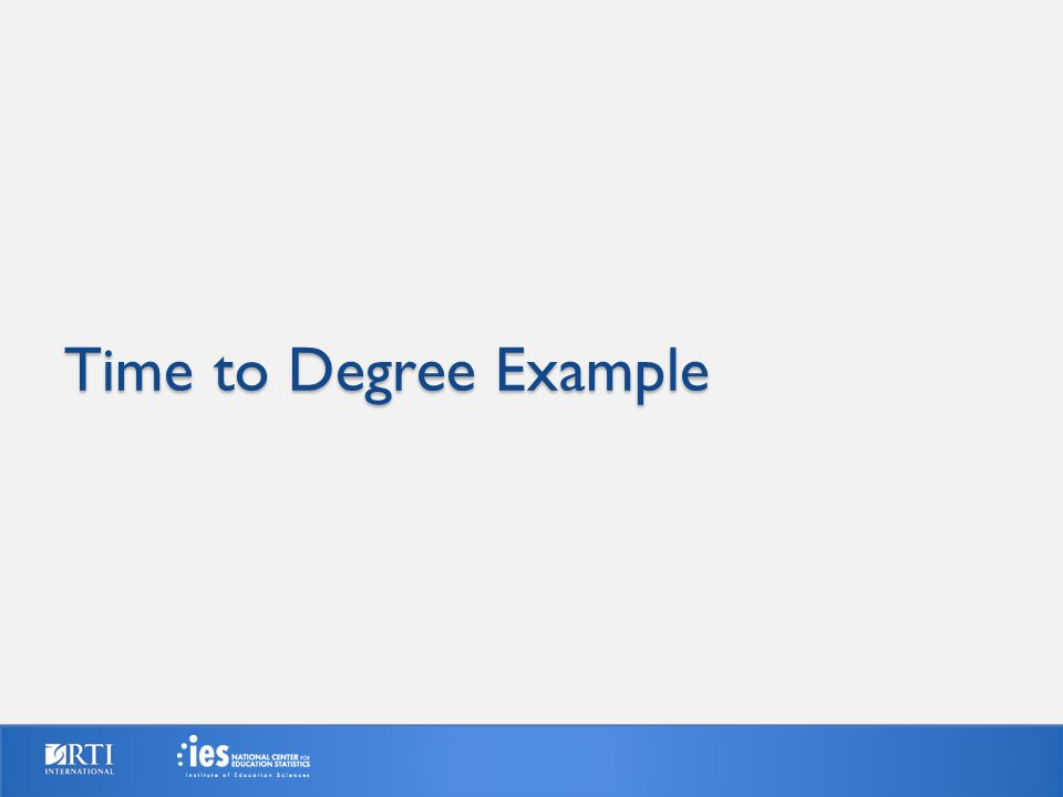 Time to Degree Example