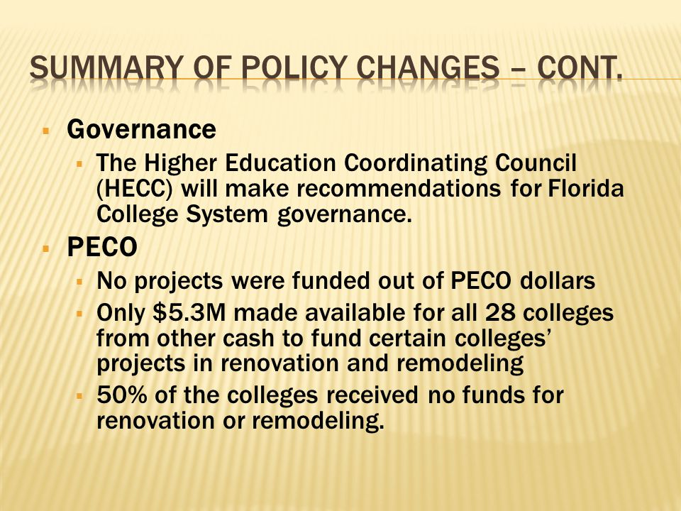  Governance  The Higher Education Coordinating Council (HECC) will make recommendations for Florida College System governance.