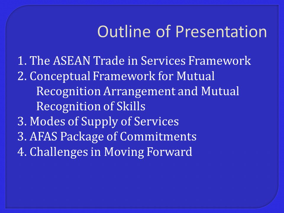 1. The ASEAN Trade in Services Framework 2.