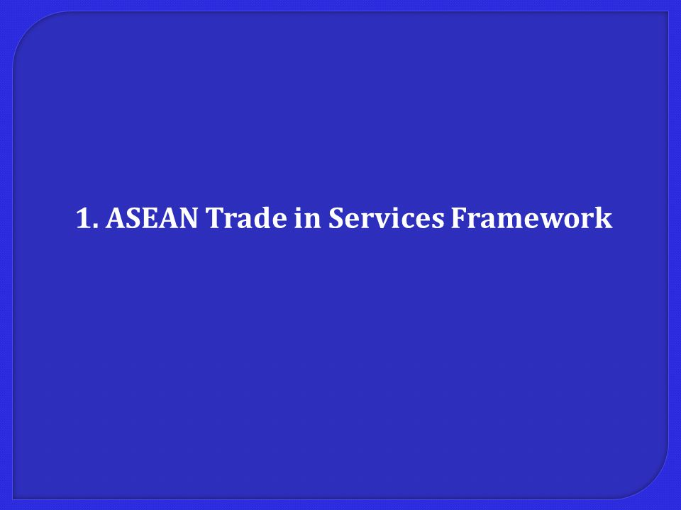 1. ASEAN Trade in Services Framework