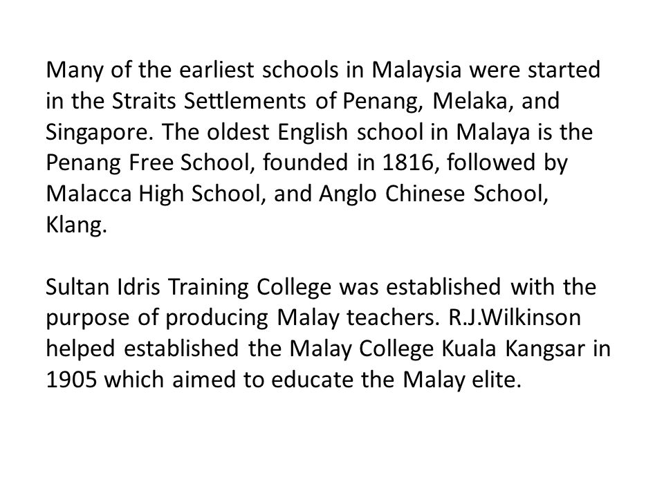 Malay and English are compulsory subjects in all schools.