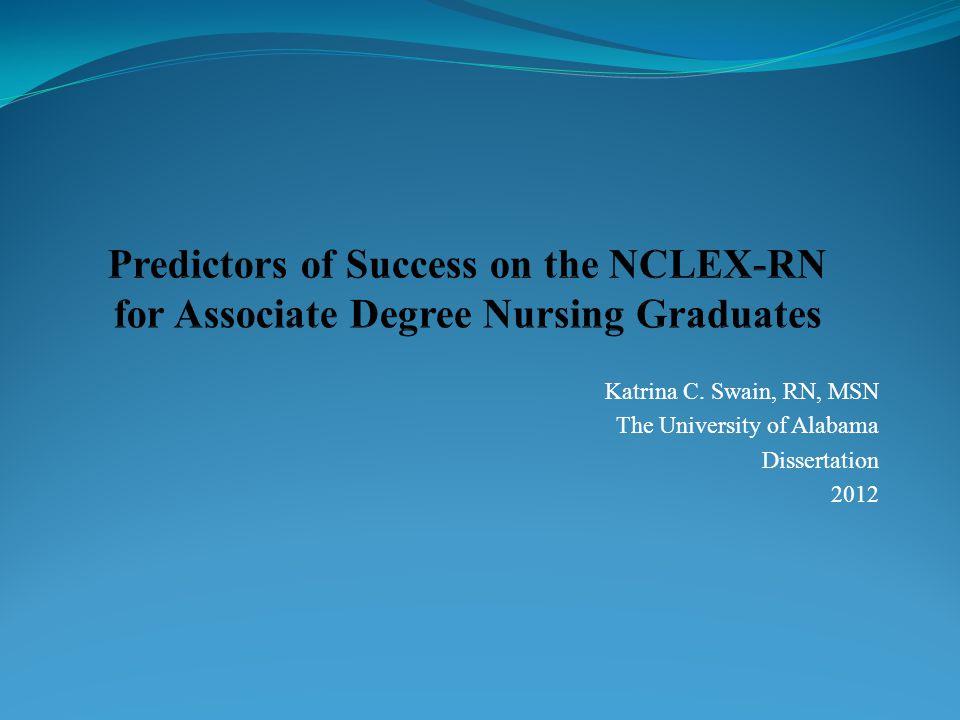 Katrina C. Swain, RN, MSN The University of Alabama Dissertation 2012