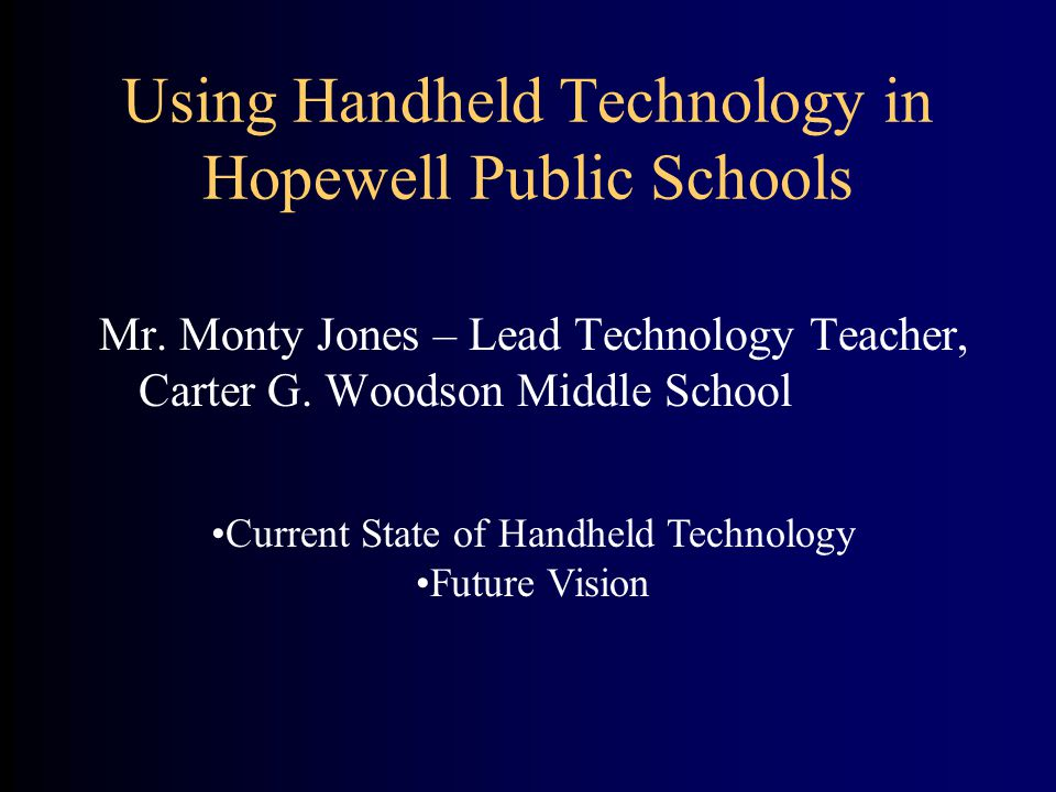Using Handheld Technology in Hopewell Public Schools Mr.