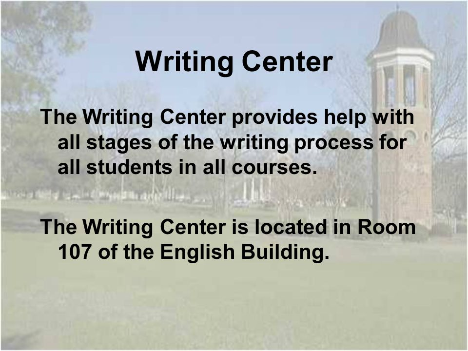 Writing Center The Writing Center provides help with all stages of the writing process for all students in all courses.