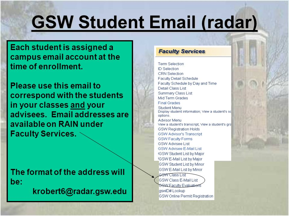 Each student is assigned a campus email account at the time of enrollment.