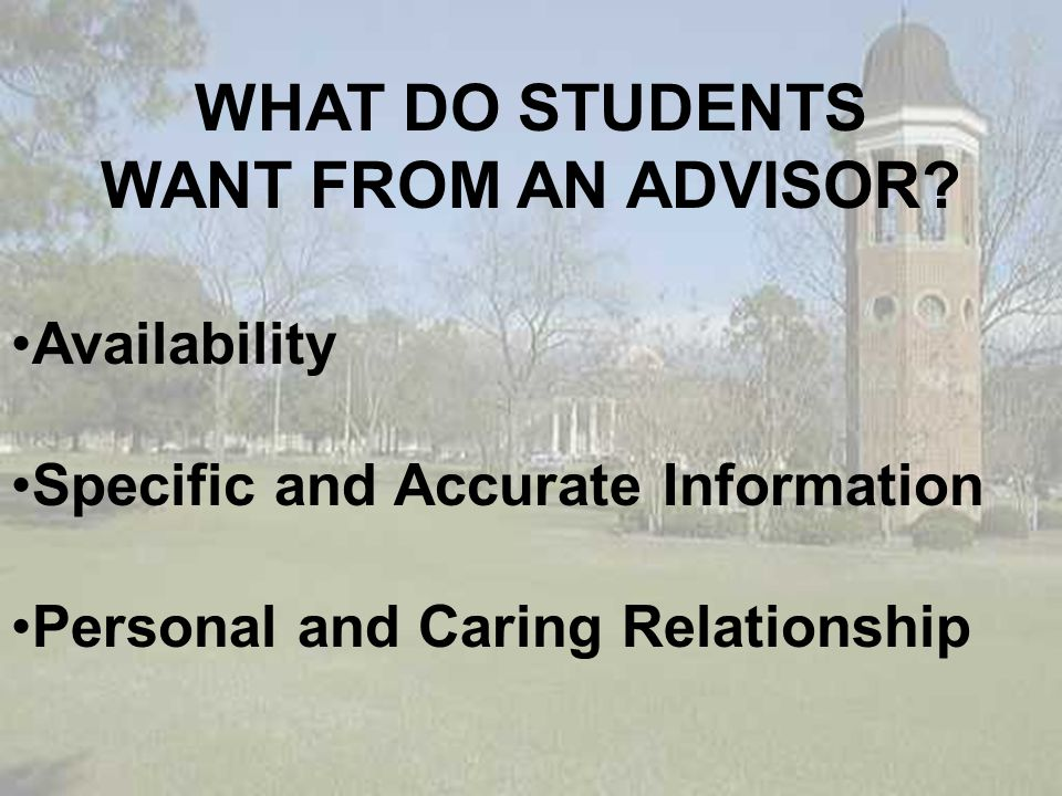 WHAT DO STUDENTS WANT FROM AN ADVISOR.