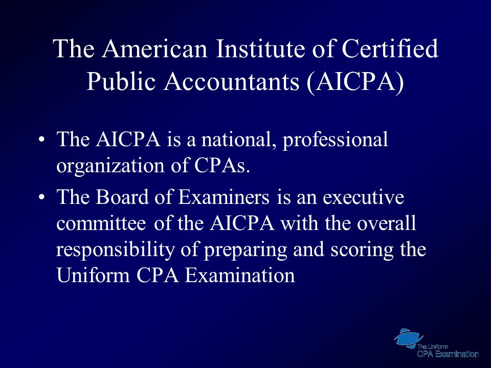 The American Institute of Certified Public Accountants (AICPA) The AICPA is a national, professional organization of CPAs.
