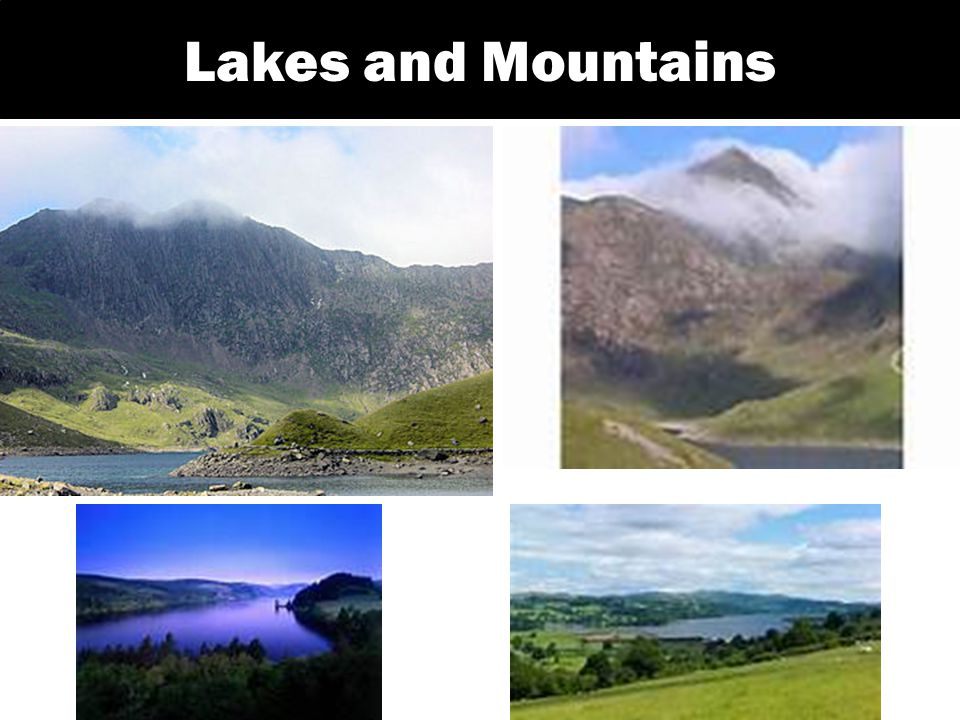 Lakes and Mountains