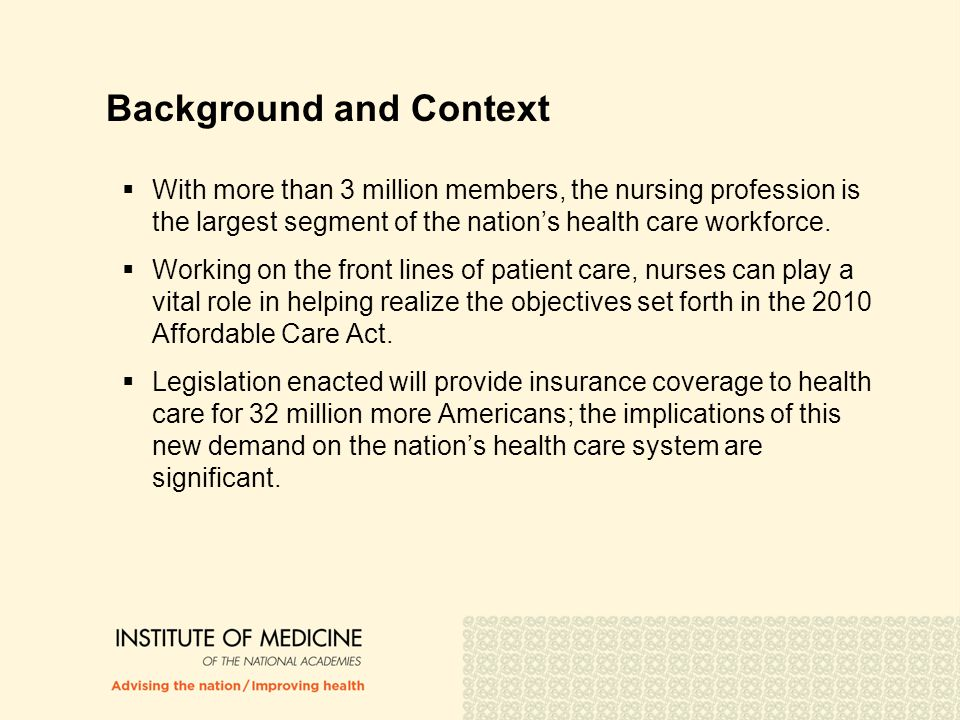 Background and Context  With more than 3 million members, the nursing profession is the largest segment of the nation's health care workforce.  Work