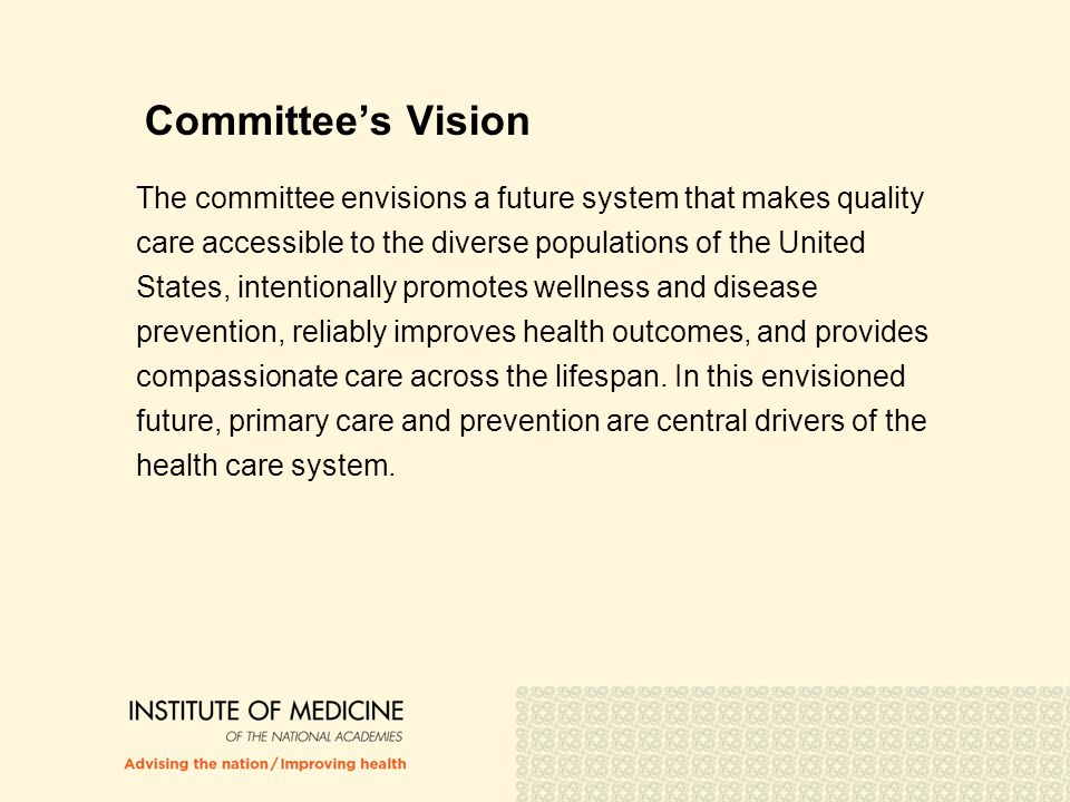 Committee's Vision (continued) Interprofessional collaboration and coordination are the norm.