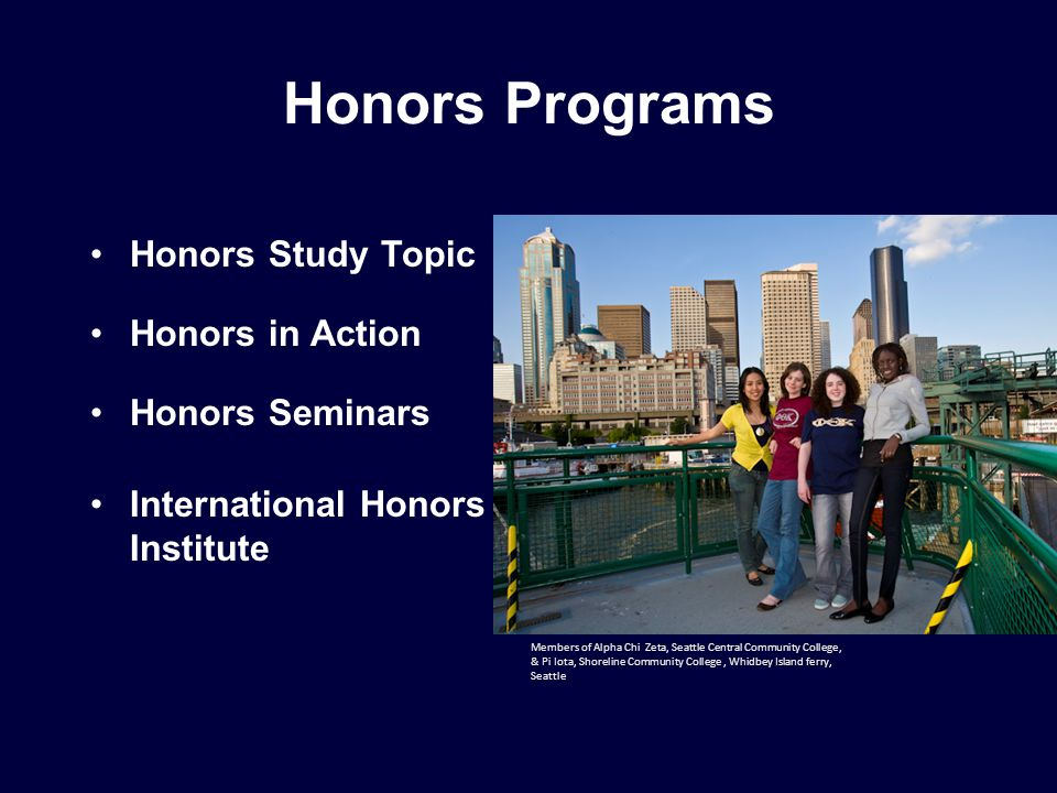 Members of Alpha Chi Zeta, Seattle Central Community College, & Pi Iota, Shoreline Community College, Whidbey Island ferry, Seattle Honors Programs Honors Study Topic Honors in Action Honors Seminars International Honors Institute