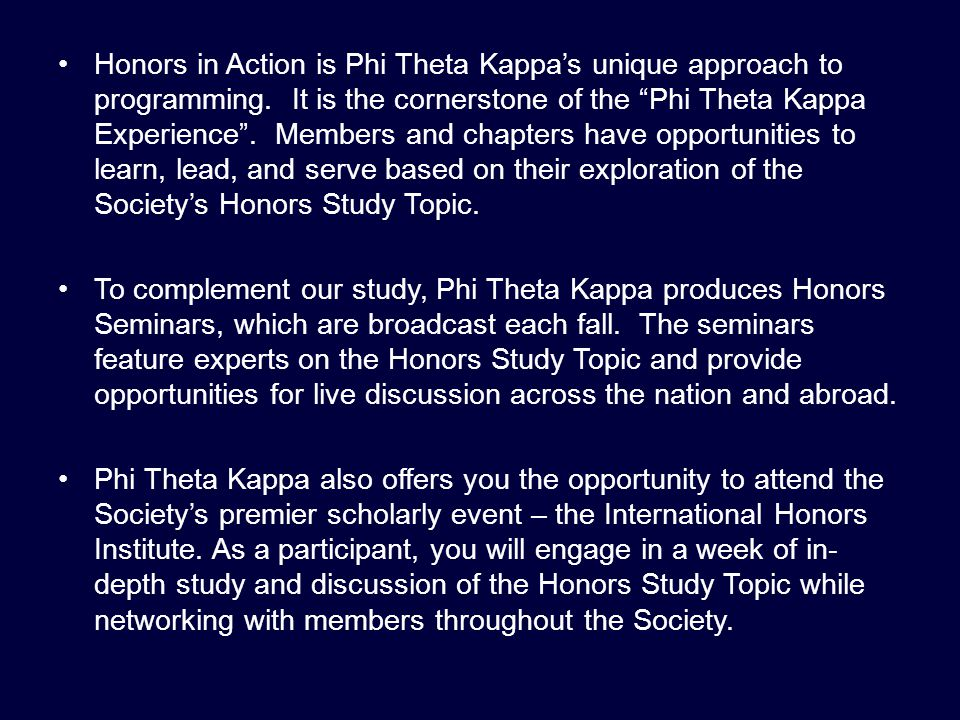 Honors in Action is Phi Theta Kappa's unique approach to programming.