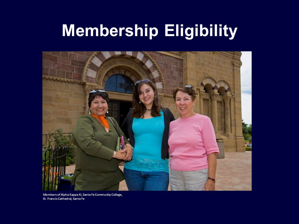 Membership Eligibility Members of Alpha Kappa Xi, Santa Fe Community College, St.
