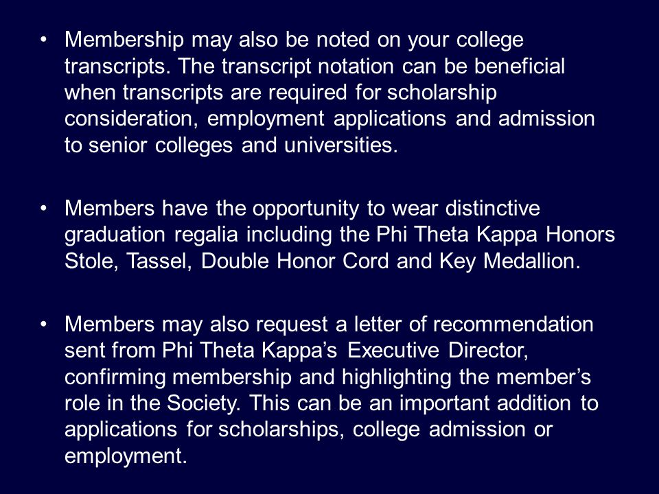 Membership may also be noted on your college transcripts.