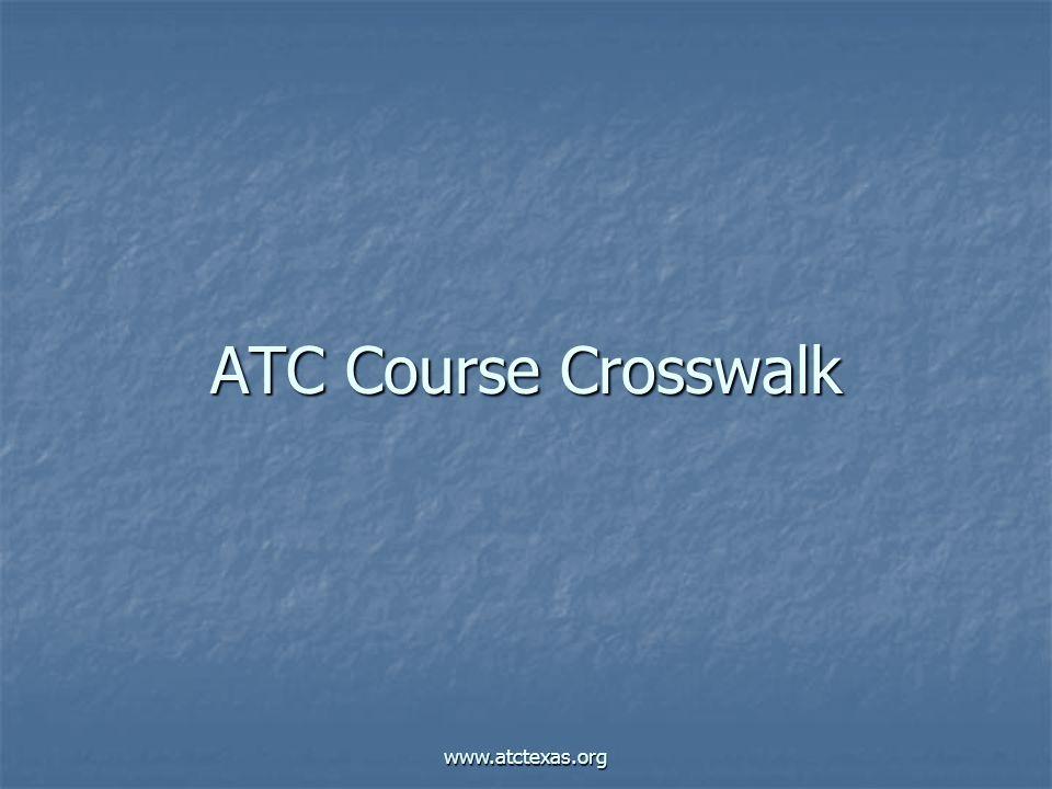 www.atctexas.org ATC Course Crosswalk