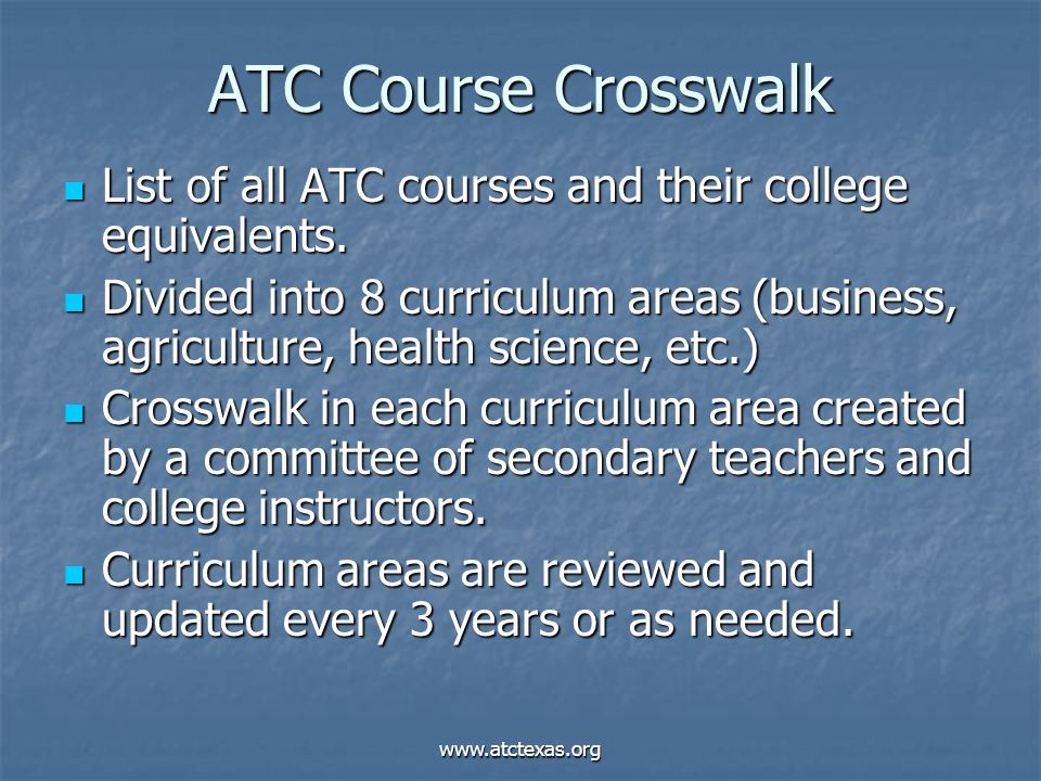 www.atctexas.org ATC Course Crosswalk List of all ATC courses and their college equivalents. List of all ATC courses and their college equivalents. Di