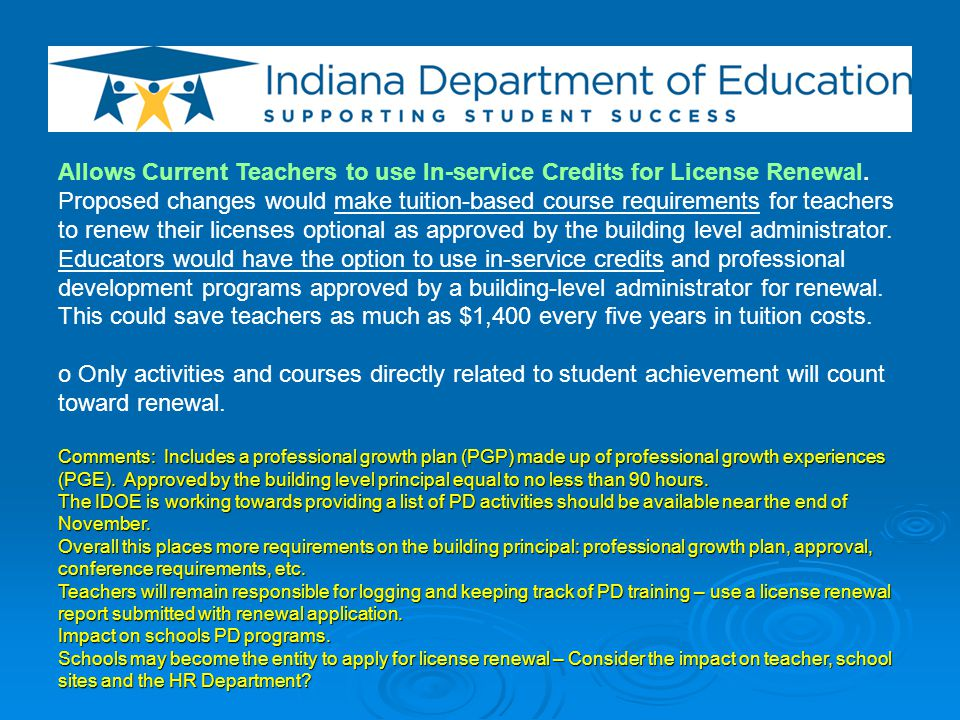 Allows Current Teachers to use In-service Credits for License Renewal. Proposed changes would make tuition-based course requirements for teachers to r