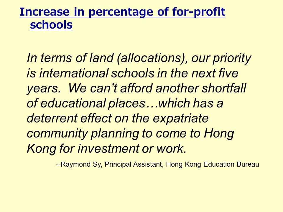Increase in percentage of for-profit schools In terms of land (allocations), our priority is international schools in the next five years.