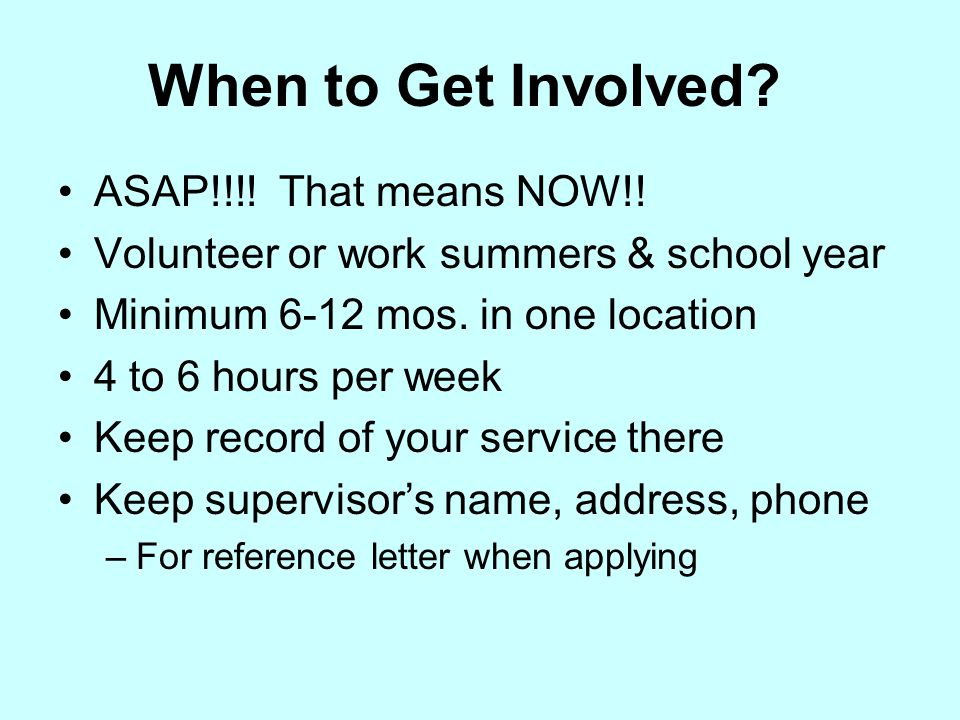 When to Get Involved. ASAP!!!. That means NOW!.