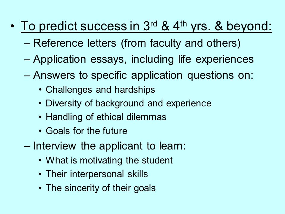 To predict success in 3 rd & 4 th yrs.