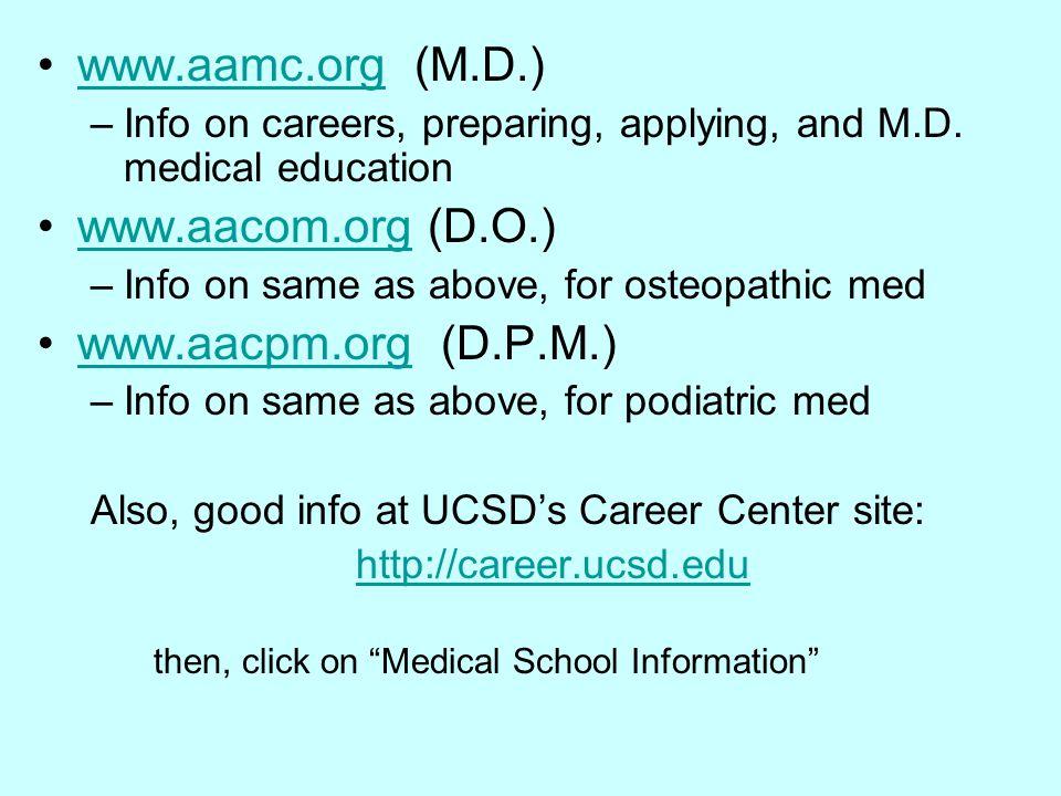 www.aamc.org (M.D.)www.aamc.org –Info on careers, preparing, applying, and M.D.