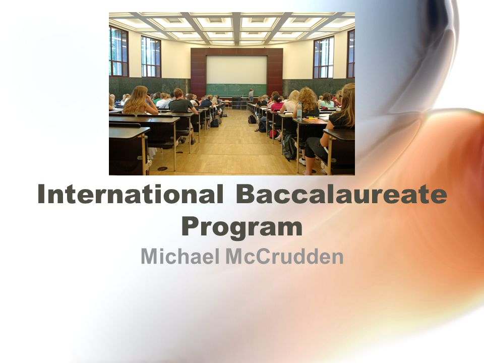 International Baccalaureate Program Michael McCrudden