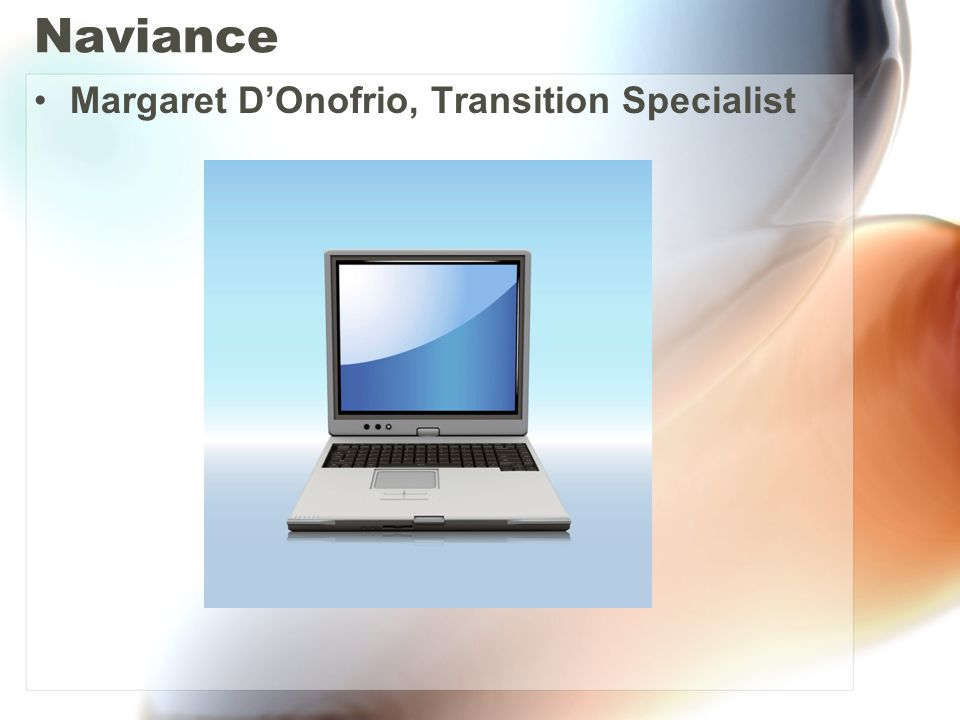 Naviance Margaret D'Onofrio, Transition Specialist