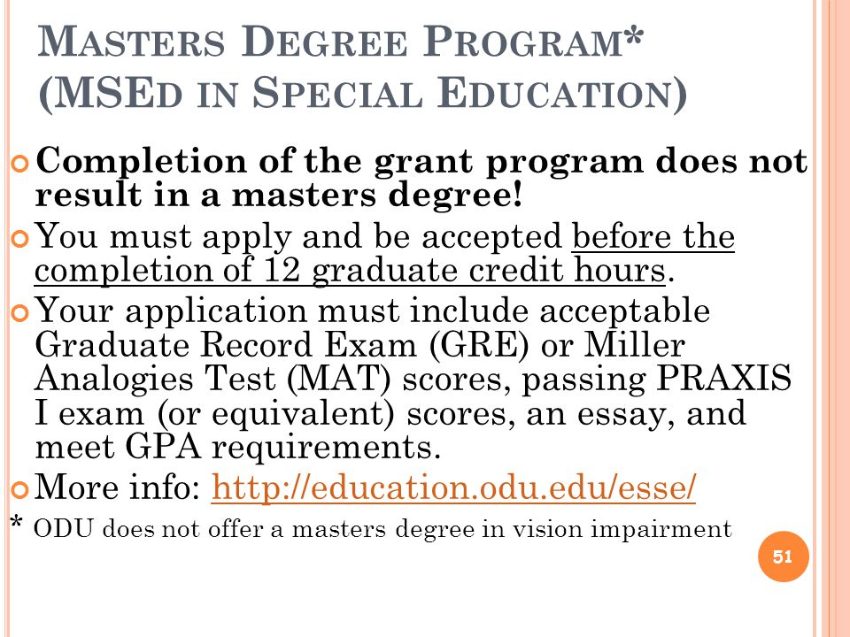 M ASTERS D EGREE P ROGRAM * (MSE D IN S PECIAL E DUCATION ) Completion of the grant program does not result in a masters degree.