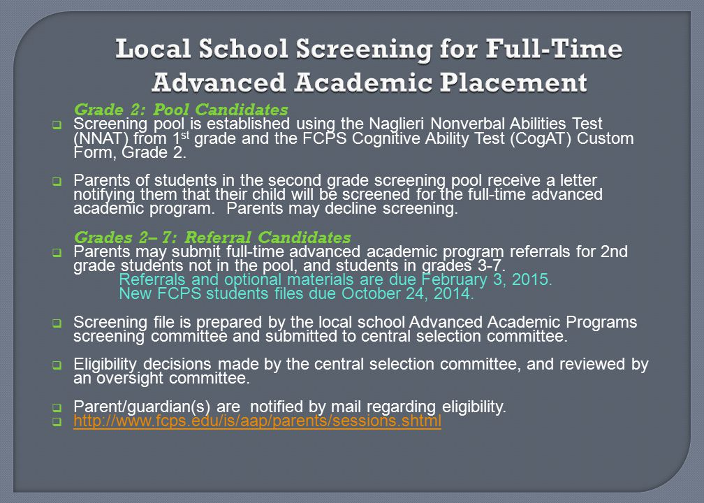 Local School Screening for Full-Time Advanced Academic Placement Grade 2: Pool Candidates  Screening pool is established using the Naglieri Nonverbal