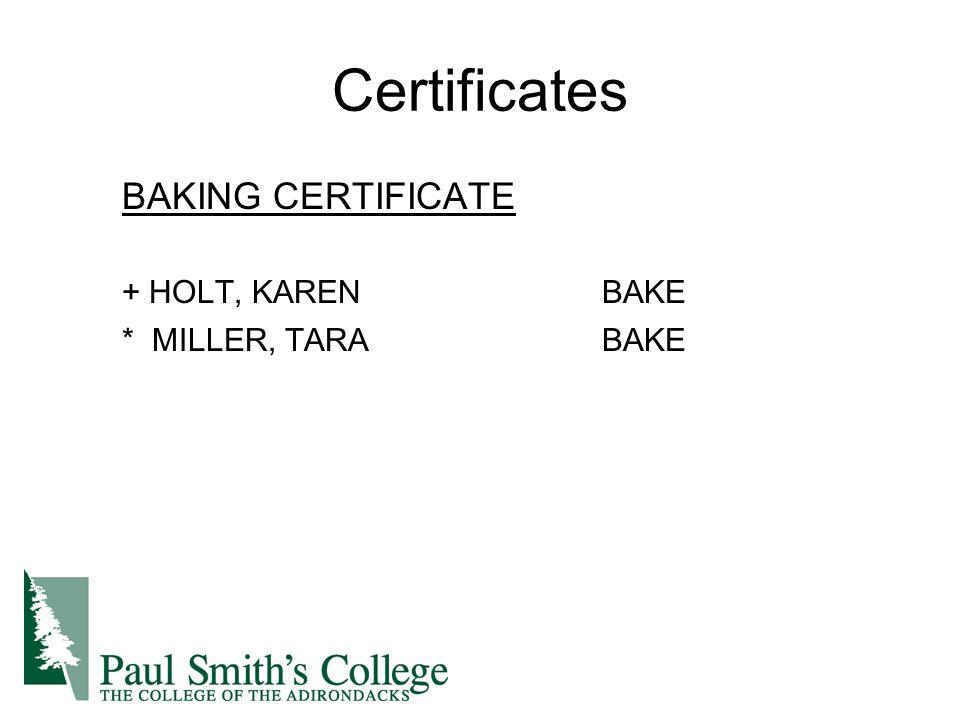 Certificates BAKING CERTIFICATE + HOLT, KARENBAKE * MILLER, TARABAKE