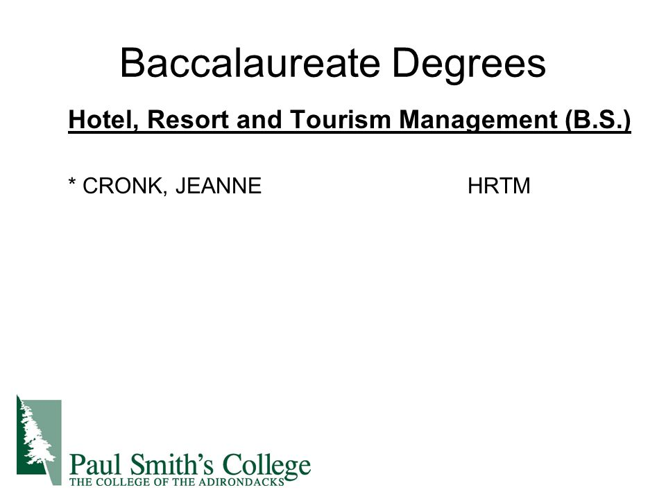 Baccalaureate Degrees Hotel, Resort and Tourism Management (B.S.) * CRONK, JEANNEHRTM
