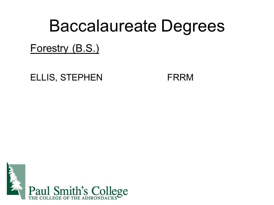 Baccalaureate Degrees Forestry (B.S.) ELLIS, STEPHENFRRM