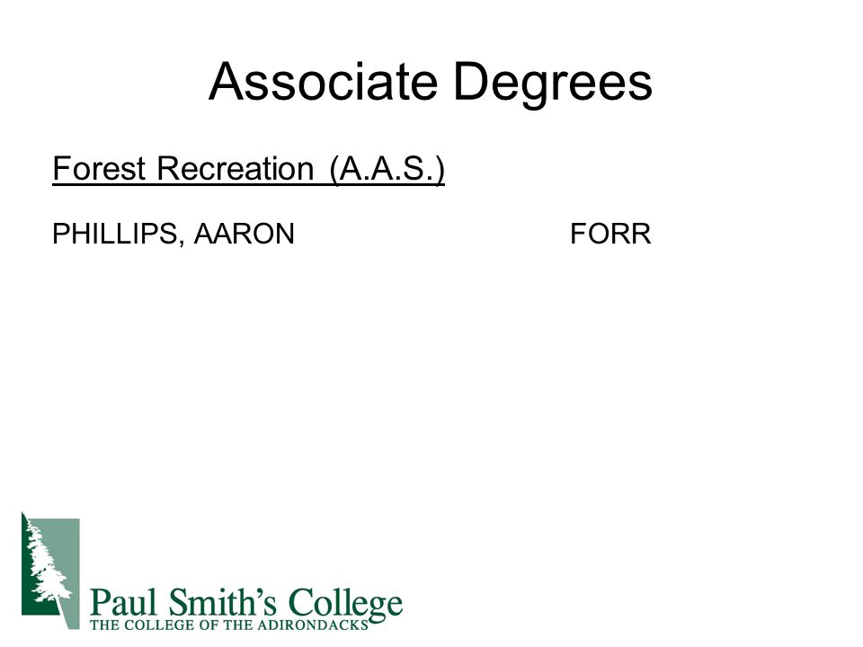 Associate Degrees Forest Recreation (A.A.S.) PHILLIPS, AARONFORR