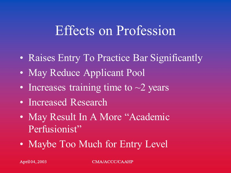 April 04, 2003CMA/ACCC/CAAHP Masters Level Favored by Some Nursing, Respiratory Already Baccalaureate Next Level Up Needed to Maintain Advancement Perception