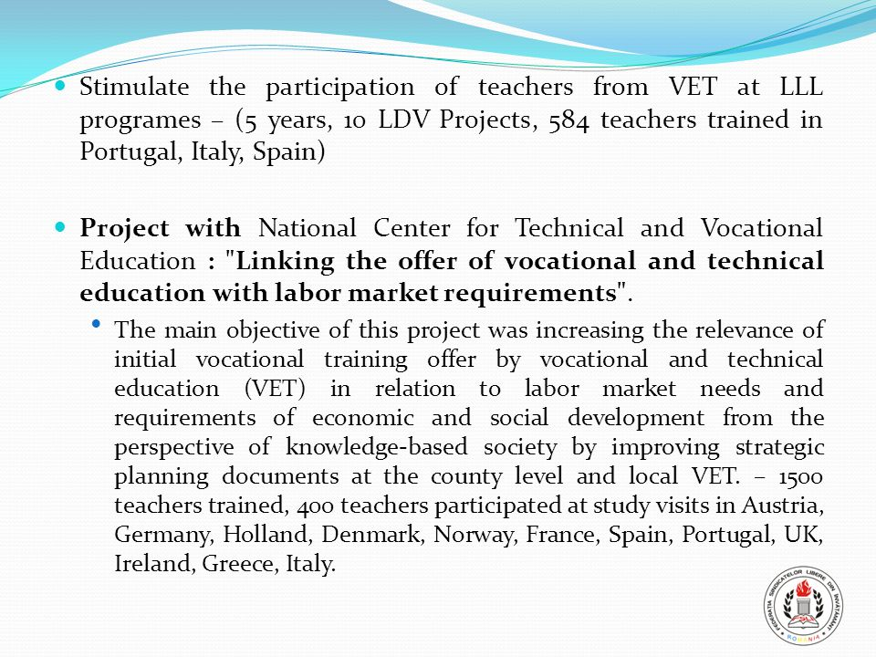 Stimulate the participation of teachers from VET at LLL programes – (5 years, 10 LDV Projects, 584 teachers trained in Portugal, Italy, Spain) Project