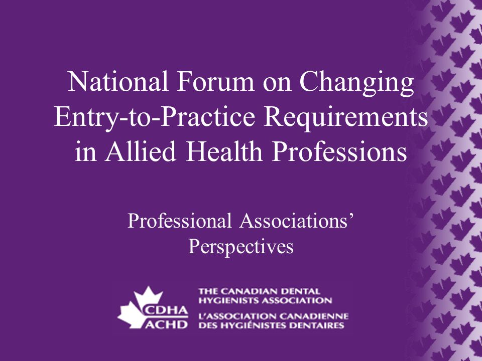 National Forum on Changing Entry-to-Practice Requirements in Allied Health Professions Professional Associations' Perspectives